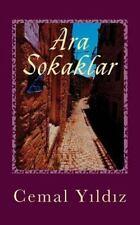 Ara Sokaklar : Yasanmis Hikayeler by Cemal Yildiz (2014, Paperback)