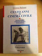 CENTO ANNI DI CINEMA CIVILE - CRISTINA BALZANO ed. riuniti