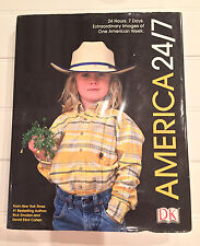 America 24/7 Harcover Book, Extraordinary Images of One American Week, 2003 Ed.