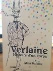 1995 ALAIN BUISINE - VERLAINE HISTOIRE D'UN CORPS - TALLANDIER