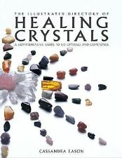 The Illustrated Directory of Healing Crystals: Cassandra Eason 2004.