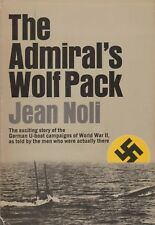 The Admiral's Wolf Pack by Jean Noli (1st Ed. 1974) (German U-Boats in WWII)
