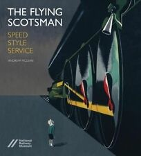 The Flying Scotsman: Speed, Style and Service, Very Good Condition Book, Andrew