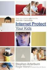 Internet Protect Your Kids:: Keep Your Children Safe from the Dark Side of Techn