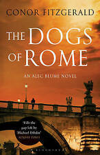 The Dogs of Rome: An Alec Blume Novel (Commissario Alec Blume 1),Fitzgerald, Con