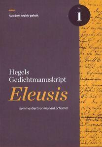G.F.W. Hegel  Hegels Gedichtmanuskript Eleusis kommentiert von Richard Schumm
