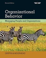 Organizational Behavior : Managing People and Organizations by Ricky W. Griffin