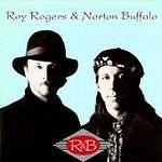 Roy Rogers & Norton Buffalo - R&B (CD 2001)