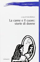 La carne e il cuore. Storie di donne - C. Bellieni - Libro Nuovo in offerta!