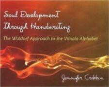 Soul Development Through Handwriting: The Waldorf Approach to the Vimala Alphabe