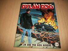 DYLAN DOG PRIMA SERIE ORIGINALE: N.226 24 ORE PER NON MORIRE.BONELLI LUGLIO 2005