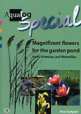 Aqualog Special: Magnificent Flowers for the Garden Pond--Irises, Primulas, and