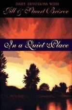In a Quiet Place Briscoe, Jill, Briscoe, Stuart Hardcover Used - Good