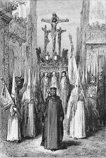 SEVILLA: PENITENTS in PROCESSION of EASTER - Engraving 19th (drawn by G.Doré)