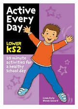 Kelly Linda-Active Every Day Lower Key Stage 2  BOOK NEW