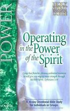 Operating in the Power of the Spirit: A 30-day Devotional Bible Study for Indivi