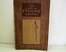 1930 How To Draw The Figure: Female Fashions Walter T Foster Antique Art Book