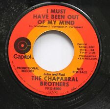Country Promo 45 The Chaparral Brothers - I Must Have Been Out Of My Mind / Hell