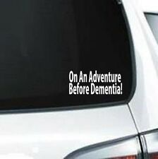 A203 On An Adventure Before Dementia vinyl decal car truck van suv