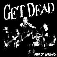 GET DEAD - BAD NEWS  CD   12 TRACKS INTERNATIONAL PUNK  NEU