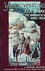 Yellowstone: 125 Years of Americas Best Idea