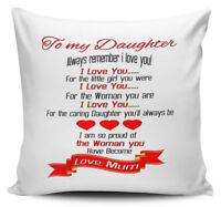 To My Daughter Always Remember I Love You! Love Mum Cushion Cover