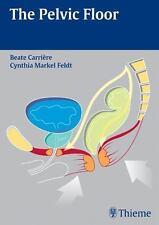 The Pelvic Floor, Carrière, Beate, Feldt, Cynthia Markel, Good Condition, Book