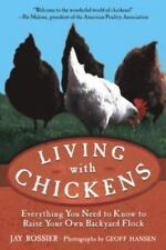 Living with Chickens: Everything You Need to Know by Jay Rossier, 2004 Paperback