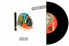 "ORANGE JUICE - BRIDGE / OUT FOR THE COUNT - 7"" 45 VINYL RECORD PIC SLV 1984"