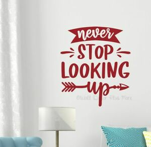 Never Stop Looking Up Wall Decal Sticker Inspiring Art Room Decor Words School