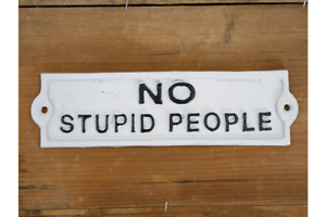 No Stupid People Sign Cast Iron Sign Wall Mounted Plaque / Sign Black