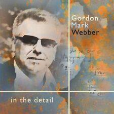 Gordon Mark Webber - In The Detail [CD]