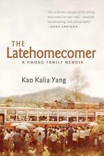 NEW - The Latehomecomer: A Hmong Family Memoir by Yang, Kao Kalia