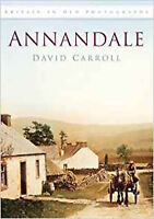 Annandale In Old Photographs (Britain in Old Photographs (History Press)), New,