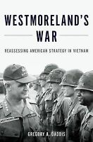 Westmoreland's War. Reassessing American Strategy in Vietnam by Daddis, Gregory