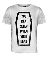 SLEEP WHEN YOU'RE DEAD MENS T-SHIRT TEE TOP GIFTQUOTE COFFIN