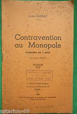 CONTRAVENTION AU MONOPOLE LOUIS BARRAY COMEDIE 1 ACTE