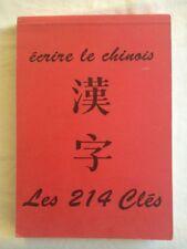 Ecrire Le Chinois - Les 214 Clés