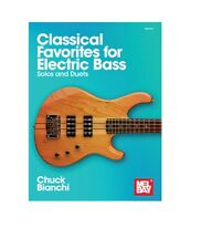 Mel Bay 30654 Classical Favorites for Electric Bass Solos and Duets by Chuck Bia