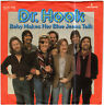 "7"" Single - DR. HOOK - Baby makes her Blue Jeans Talk"