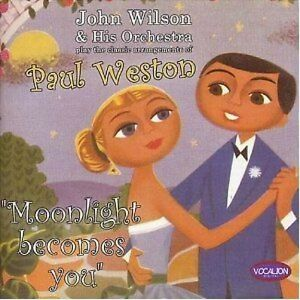 John Wilson Orch. Moonlight Becomes You Paul Weston CD