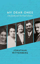 My Dear Ones: One Family and the Final Solution, Wittenberg, Jonathan, New Book
