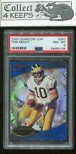 2000 Quantum Leaf #343 Tom Brady PSA 8 Nrmt Rookie Card New England Patriots