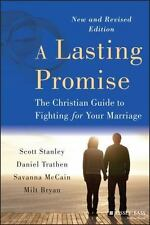 A Lasting Promise: The Christian Guide to Fighting for Your Marriage by Stanley