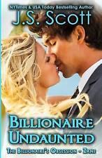 Billionaire Undaunted: The Billionaire's Obsession Zane by J S Scott (Paperback / softback, 2016)
