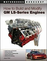 How To Build Modify Gm Engines Ls1 Ls2 Ls3 Ls6 Ls7 Ls9 Gto Ssr Ctsv H2 Escalade