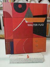 WALTER FUSI mostra Prato 2016 pp 192 BEL CATALOGO LIBRO ARTE ART BOOK grecoarte