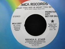 "Brenda K. Starr - WHAT YOU SEE IS WHAT YOU GET - 7"" Promo Single - NM"