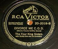 Four King Sisters 78 Divorce Me C.O.D. / It's A Pity To Say Goodnight Z14