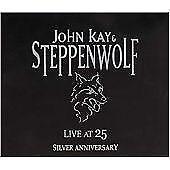 John Kay - Live at 25 (Silver Anniversary/Live Recording, 2003)